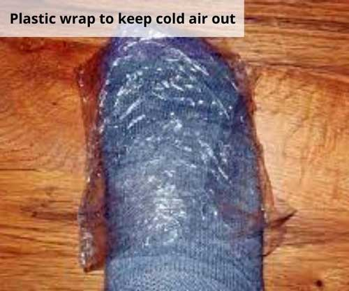Plastic wrap to keep cold air out
