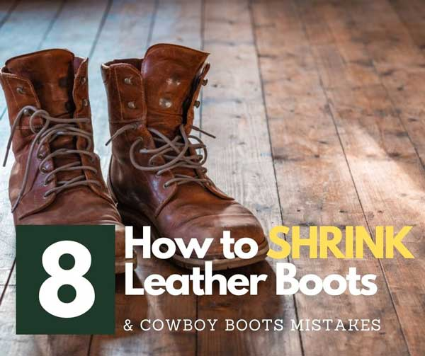 How To Shrink Leather Boots and Cowboy Boots