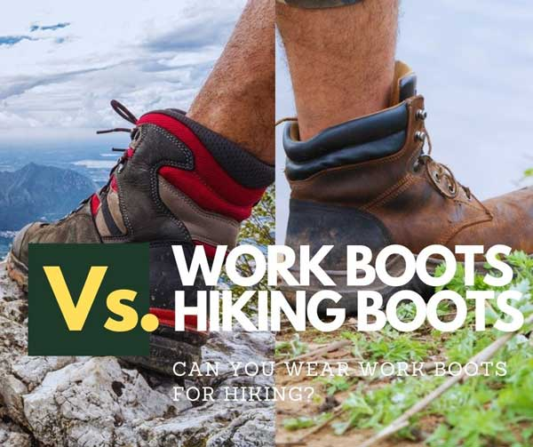 Work Boots vs Hiking Boots